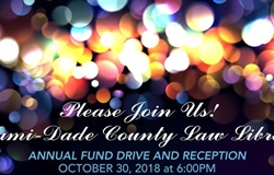 /Portals/0/EasyDNNRotator/2219/News/aid31563156Miami-Dade-County-Annual-Law-Library-Fund-Drive-and-Reception-2018-Invitation---Graphic-Only-copy.jpg